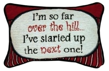 I'm So Over The Hill - Word Pillow