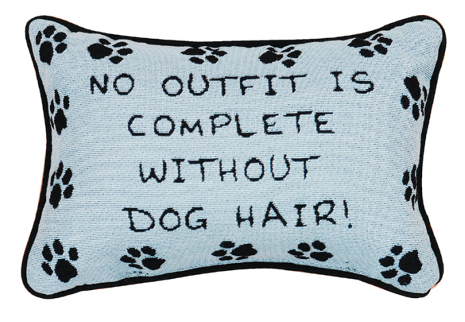 No Outfit Is Complete . . . Dog Pillow